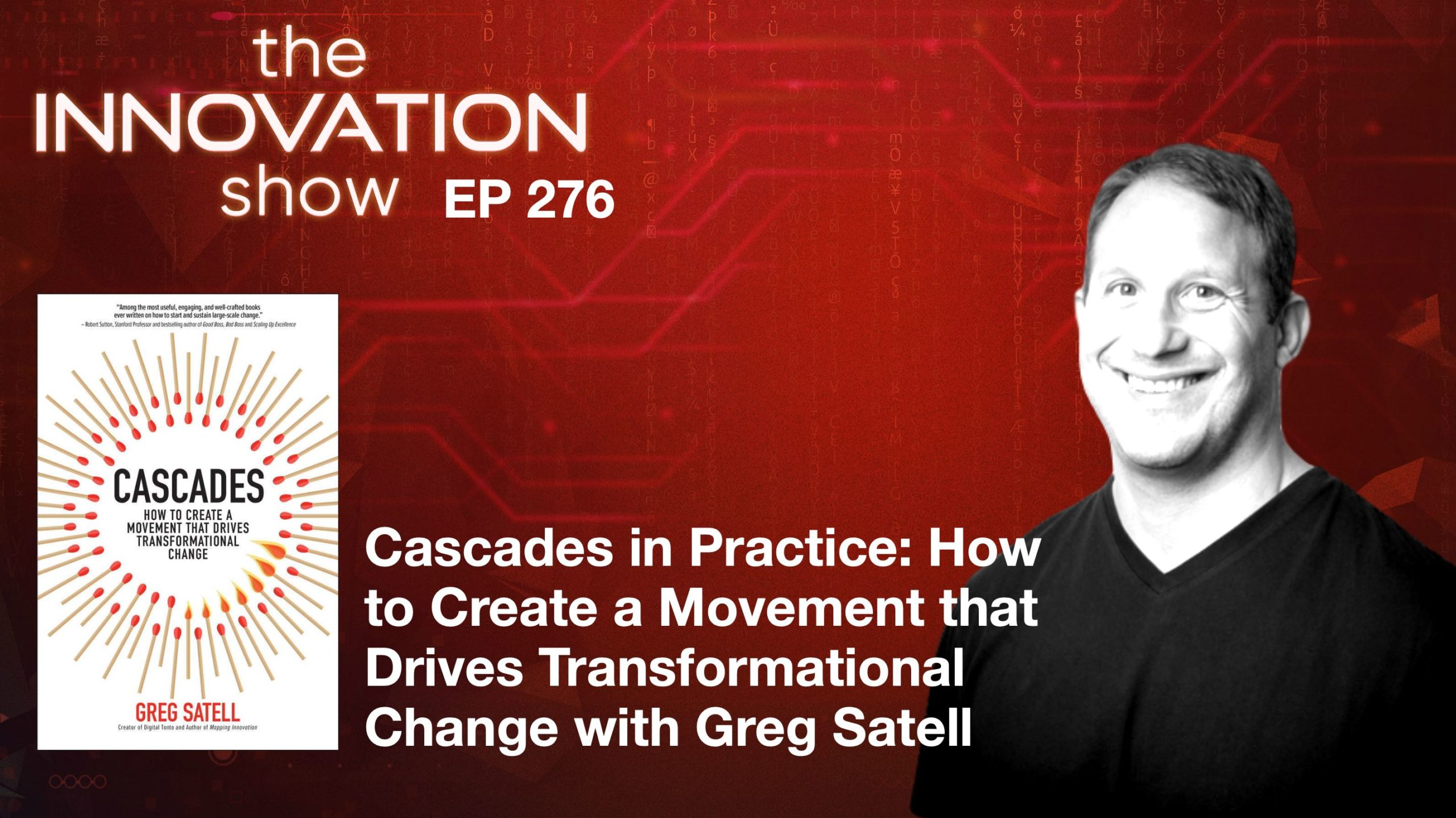 Cascades: How to Create a Movement that Drives Transformational Change, with Greg Satell.